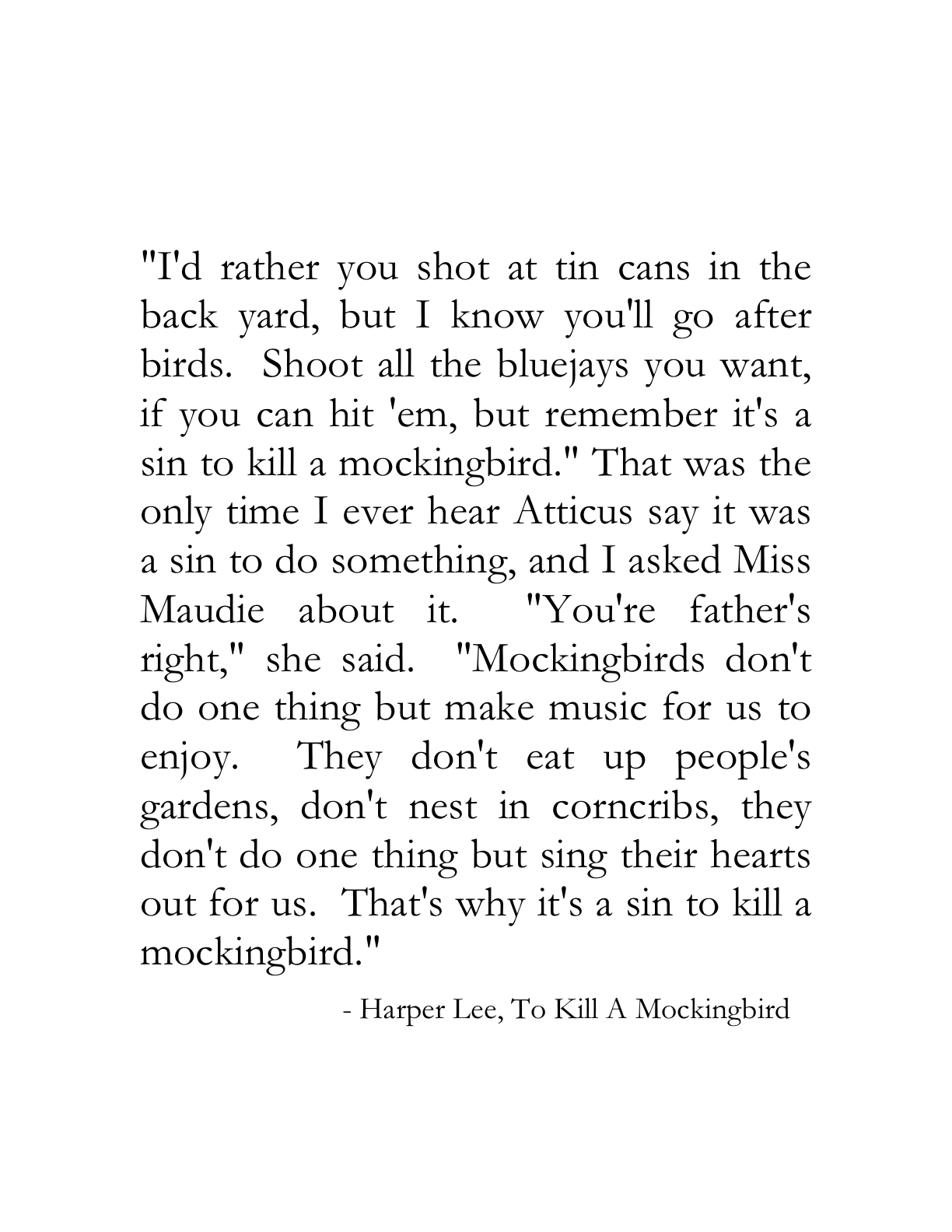 atticus finch quotes essay The parenting style of atticus finch essaysas children, we often look to our parents for guidance and moral education in the novel &quotto kill a mockingbird&quot by harper lee, atticus finch.