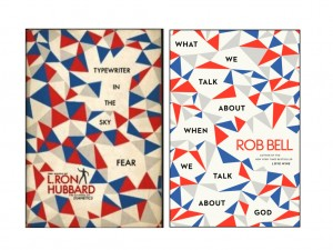 Same Book Jackets: New Religions - L. Ron Hubbard and Rob Bell