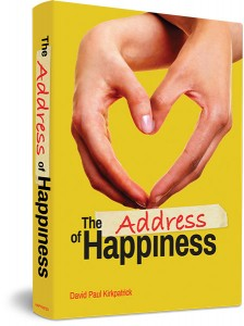 The Address of Happiness by David Paul Kirkpatrick